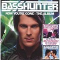 BASSHUNTER - NOW YOU RE GONE