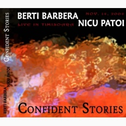 Berti Barbera & Nicu Patoi - Confident Stories