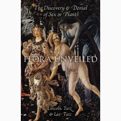 Flora Unveiled : The Discovery and Denial of Sex in Plants