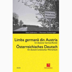 Dicţionar german-român. Limba germană din Austria \/ Deutsch - Rumanisches Worterbuch. Osterreichisches Deutsch