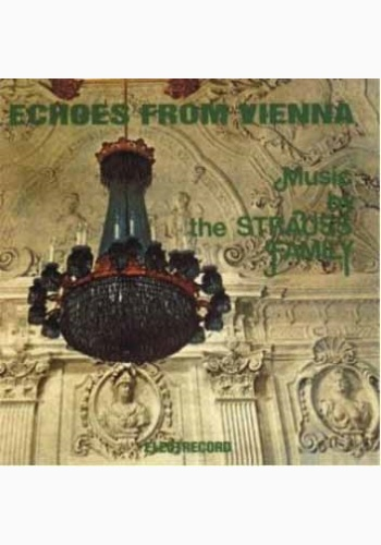 Echoes From Vienna - Music By The Strauss Family