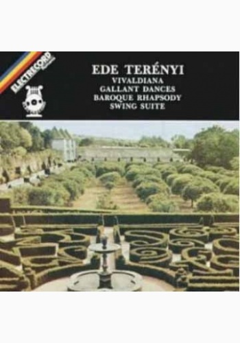 Ede Terenyi - Vivaldiana, Gallant Dances, Baroque Rhapsody, Swing Suite