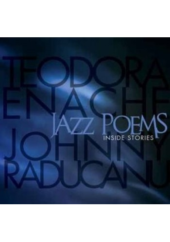 Teodora Enache - Jazz Poems - Inside Stories