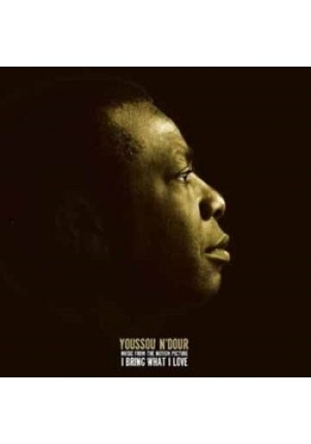 Youssou N Dour - Music From I Bring What I Love