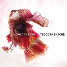A Child Is Born - Teodora Enache