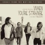 THE DOORS - WHEN YOU RE STRANGE SOUNDTRACK